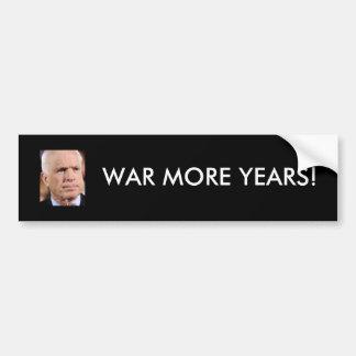 McCain: War More Years! Car Bumper Sticker