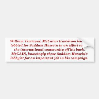 McCAIN's transition leader lobbied for Saddam. Bumper Sticker
