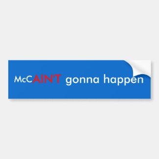 McCAIN'T GONNA HAPPEN! Car Bumper Sticker