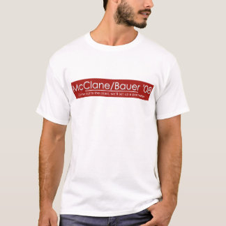 McClane/Bauer for Prez/Vice Prez T-Shirt