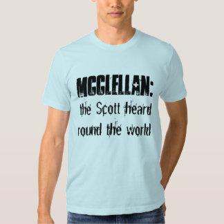 McClellan:  the Scott heard round the world T-Shirt