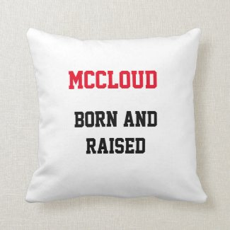 McCloud Born and Raised Throw Pillow