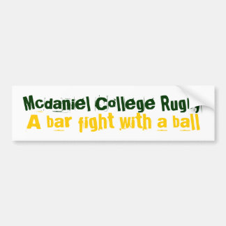 Mcdaniel College Rugby, A bar fight with a ball Bumper Sticker