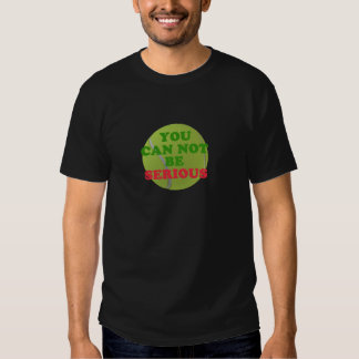 McEnroe Says You Can Not Be Serious Tees