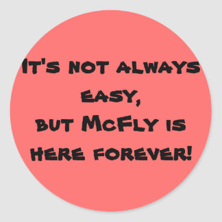 McFly IS here to forever Classic Round Sticker