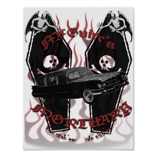 McGuires Motuary - you stab'em - we slab'em Print