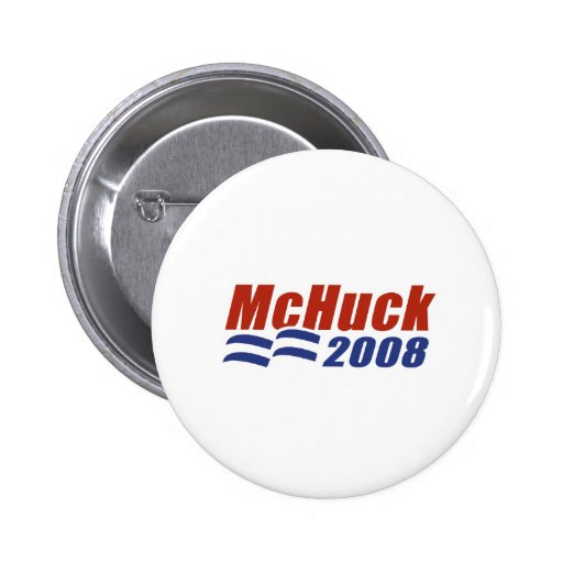 MCHUCK 2008 / MCCAIN AND HUCKABEE - Customized 2 Inch Round Button