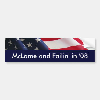 McLame and Failin' in '08 Bumper Sticker