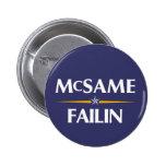 McSame - botón de la campaña de Failin 2008 Pin