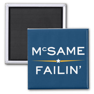 McSame-Failin' Fridge Magnets
