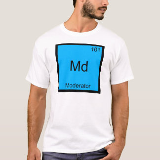 Md - Moderator Funny Chemistry Element Symbol Tee