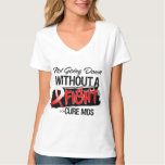 MDS Not Going Down Without a Fight Tee Shirts