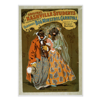 """""""Me and My Baby -Vintage Big Minstrel Carnivale ad Posters"""