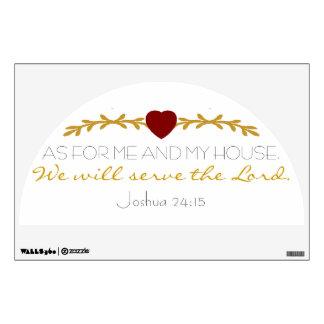Me and my house will serve the Lord Wall Decal
