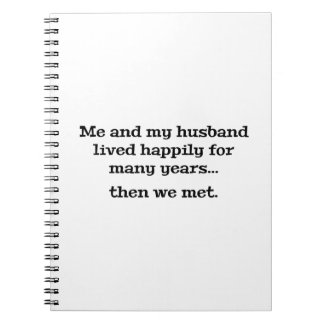 Me And My Husband Lived Happily For Many Years Notebook