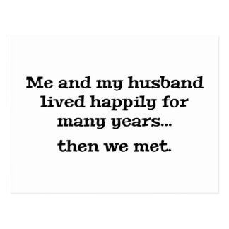 Me And My Husband Lived Happily For Many Years Postcard