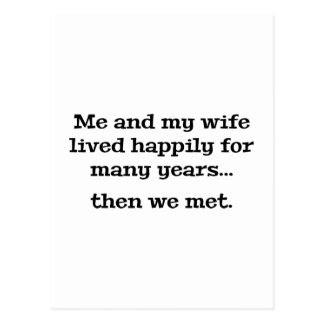 Me And My Wife Lived Happily For Many Years Postcard