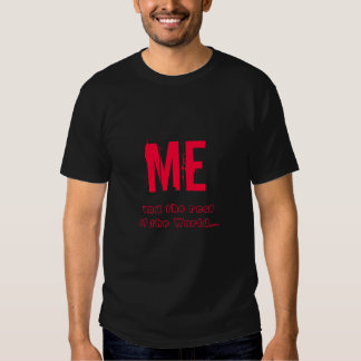 Me and the rest of the World Men T-Shirt