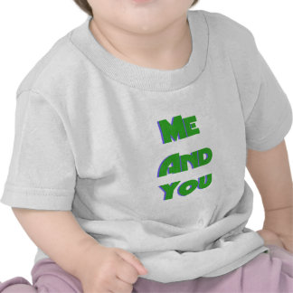 Me And You 14 T Shirt