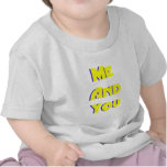 Me And You 6 T Shirt