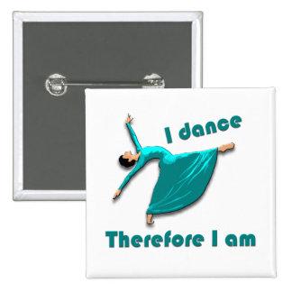 Me bailo por lo tanto estoy pin