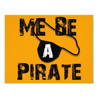 Me Be A Pirate Apparel and Gifts 4.25x5.5 Paper Invitation Card
