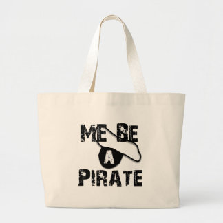 Me Be A Pirate Apparel and Gifts Large Tote Bag