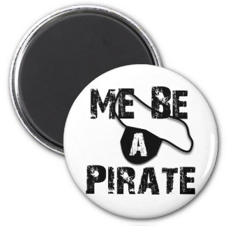 Me Be A Pirate Apparel and Gifts Magnet