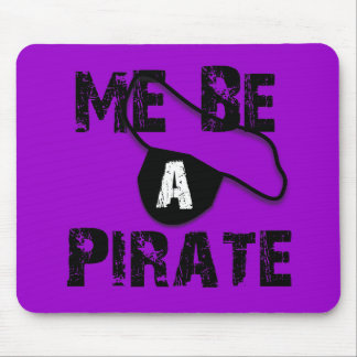 Me Be A Pirate Apparel and Gifts Mouse Pad
