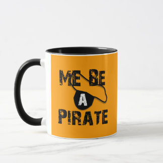 Me Be A Pirate Apparel and Gifts Mug