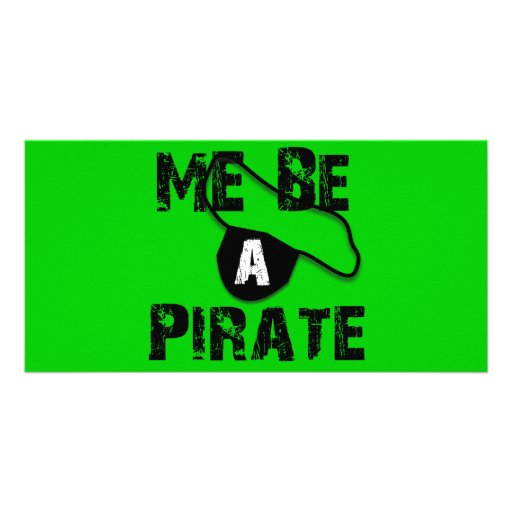 Me Be A Pirate Apparel and Gifts Photo Card