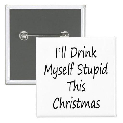 Me beberé este estúpido navidad pin cuadrado