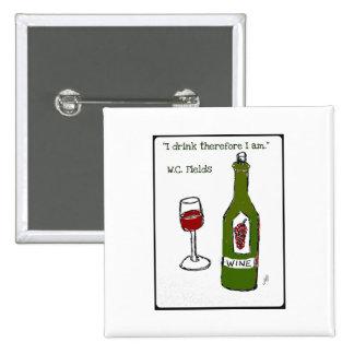 Me bebo por lo tanto estoy Impresión del vino de Pins