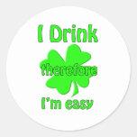 Me bebo por lo tanto soy fácil etiquetas redondas