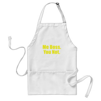 Me Boss You Not Adult Apron