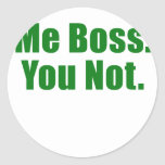 Me Boss You Not Stickers