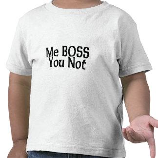 Me Boss You Not Tees
