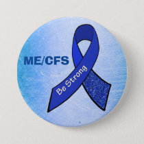 "ME/CFS ""Be Strong"" Blue Awareness Ribbon Button"