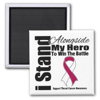 Me coloco junto a mi cáncer de garganta del héroe imán cuadrado