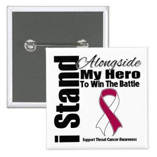 Me coloco junto a mi cáncer de garganta del héroe pin cuadrado