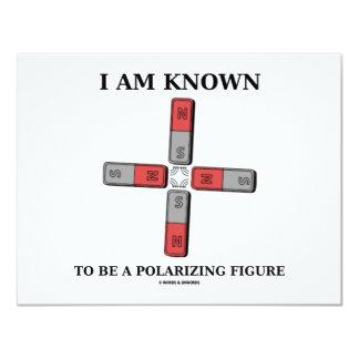 Me conocen para ser una figura polarizante (el invitación 10,8 x 13,9 cm