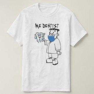 Me Dentist T-Shirt