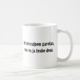 me desculpem mas ja tenho dona.jpg coffee mug