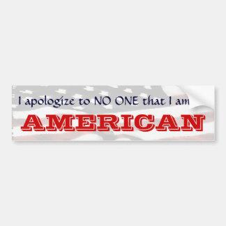 Me disculpo a NADIE que soy un II AMERICANO Pegatina Para Auto