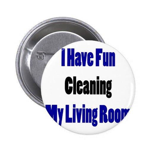 Me divierto el limpiar de mi sala de estar pin redondo de 2 pulgadas