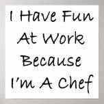 Me divierto en el trabajo porque soy cocinero poster
