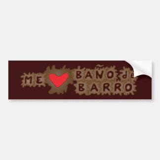 Me Encanta Baño de Barro Bumper Sticker