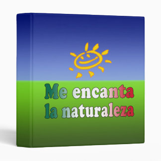 Me Encanta La Naturaleza I Love Nature in Mexican 3 Ring Binder