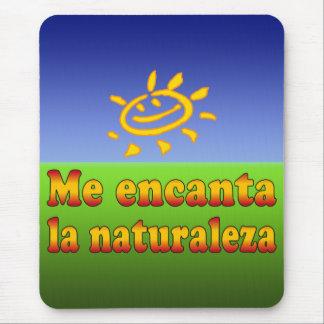 Me encanta la naturaleza I Love Nature in Spanish Mouse Pad