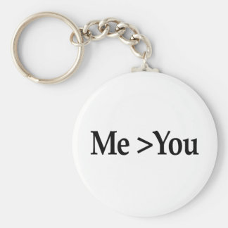 Me Greater Than You Keychains